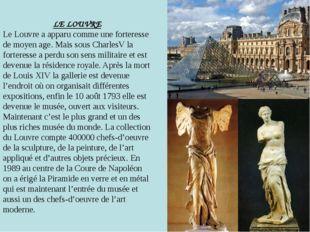 LE LOUVRE Le Louvre a apparu comme une forteresse de moyen age. Mais sous Ch