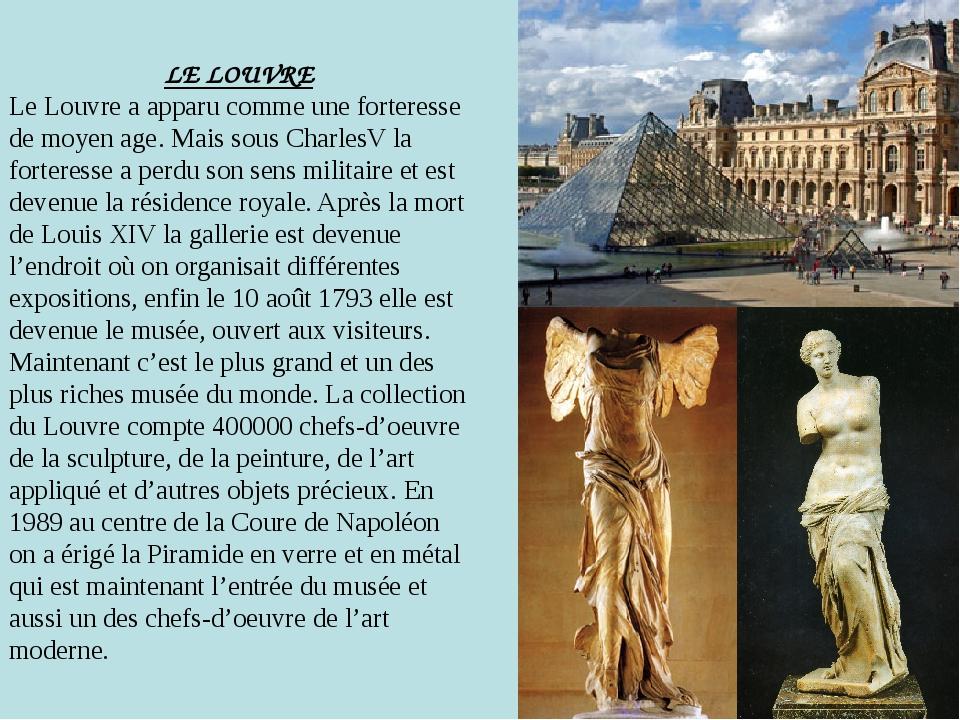 LE LOUVRE Le Louvre a apparu comme une forteresse de moyen age. Mais sous Ch...