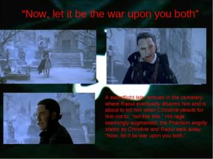 """""""Now, let it be the war upon you both"""" A swordfight later ensues in the cemet"""