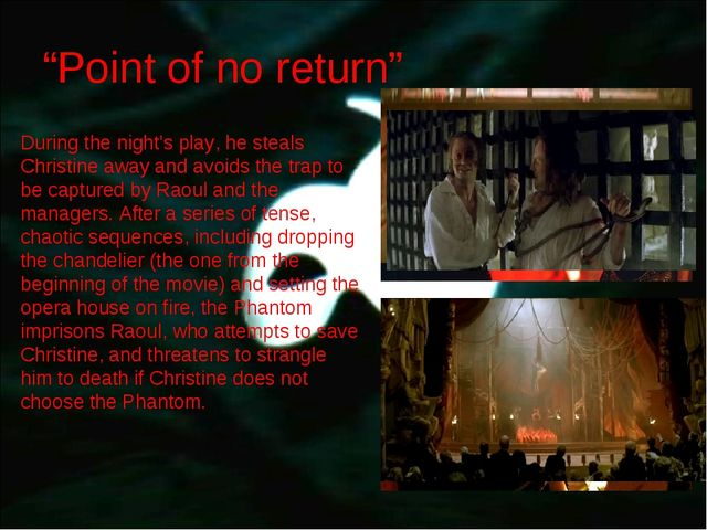 """""""Point of no return"""" During the night's play, he steals Christine away and av..."""