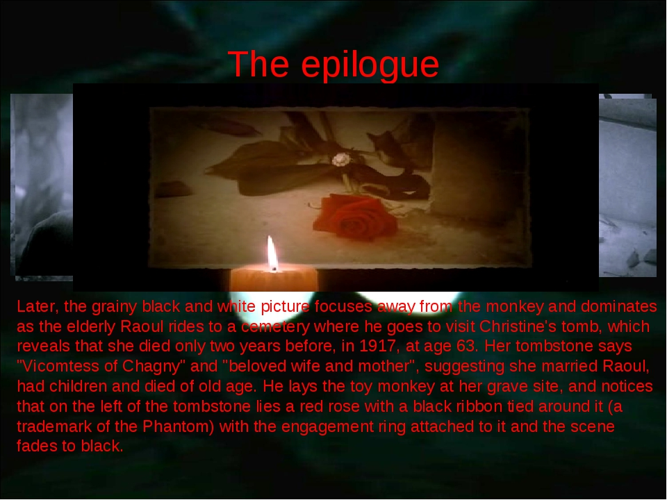 The epilogue Later, the grainy black and white picture focuses away from the...