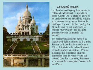 LE SACRÉ-COEUR La blanche basilique qui surmonte la colline de Montmartre s'
