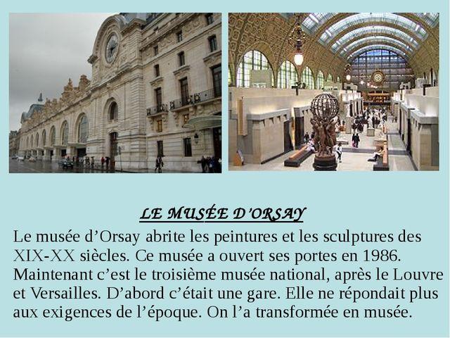 LE MUSÉE D'ORSAY Le musée d'Orsay abrite les peintures et les sculptures des...