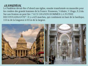 LE PANTHÉON Le Panthéon devait être d'abord une èglise, ensuite transformée