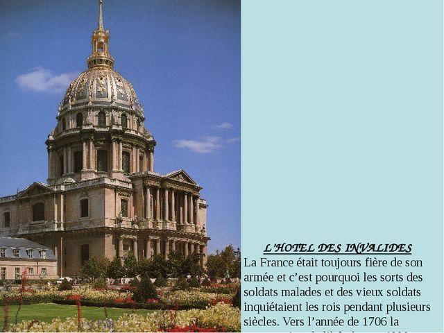 L'HOTEL DES INVALIDES La France était toujours fière de son armée et c'est p...