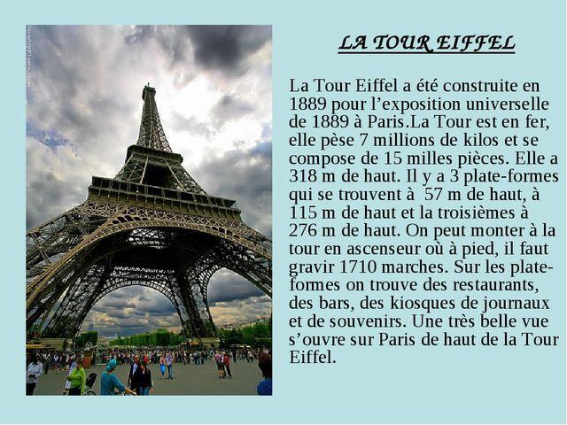 LA TOUR EIFFEL La Tour Eiffel a été construite en 1889 pour l'exposition uni...