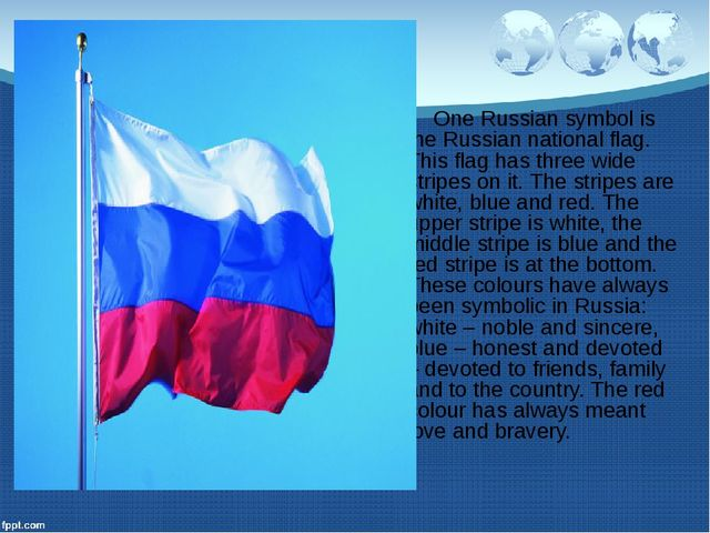 One Russian symbol is the Russian national flag. This flag has three wide st...