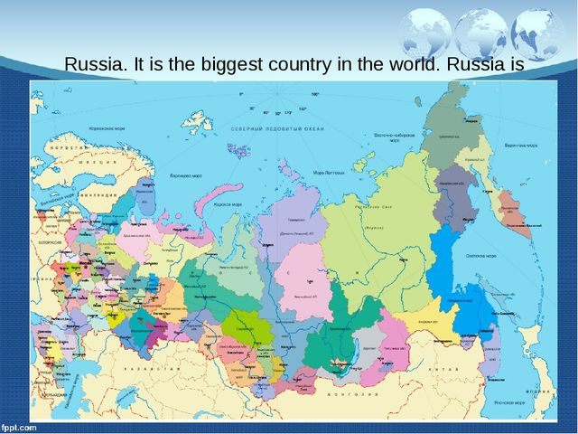 Russia. It is the biggest country in the world. Russia is situated on two con...