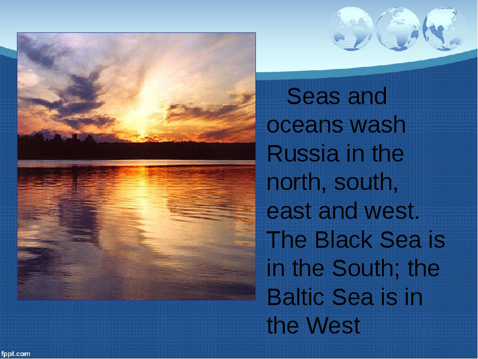 Seas and oceans wash Russia in the north, south, east and west. The Black Se...