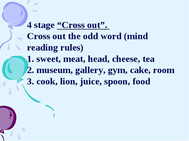 """4 stage """"Cross out"""". Cross out the odd word (mind reading rules) 1. sweet, m..."""