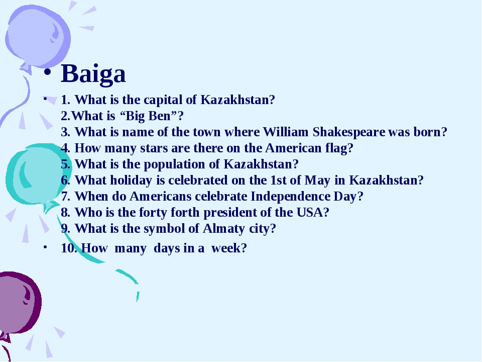 """Baiga 1. What is the capital of Kazakhstan? 2.What is """"Big Ben""""?  3. What i..."""