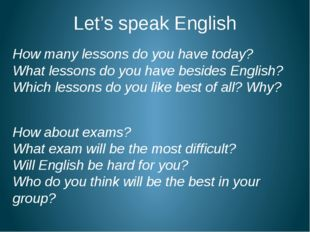 Let's speak English How many lessons do you have today? What lessons do you h