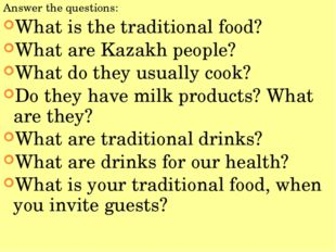 Answer the questions: What is the traditional food? What are Kazakh people? W