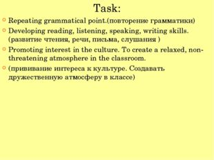 Task: Repeating grammatical point.(повторение грамматики) Developing reading,