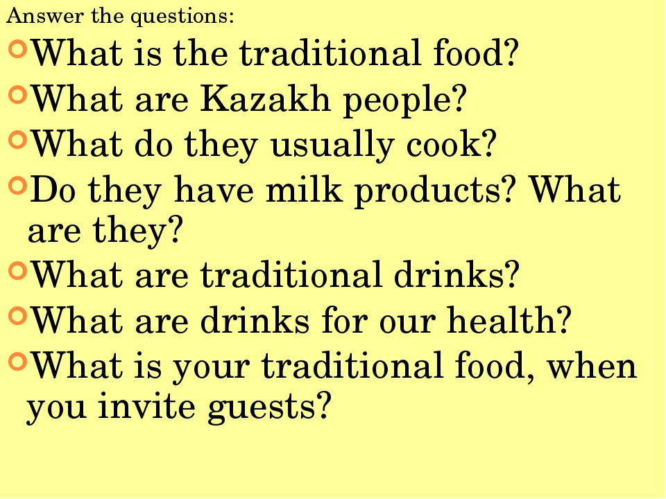 Answer the questions: What is the traditional food? What are Kazakh people? W...