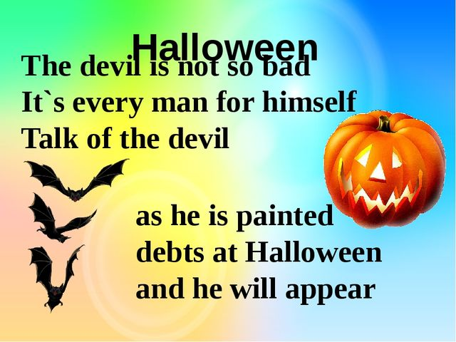 Halloween The devil is not so bad It`s every man for himself Talk of the devi...