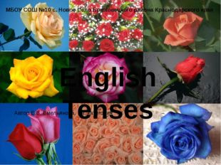 Present Perfect She has just planted roses . + - ? She has not planted roses.