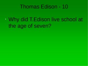 Thomas Edison - 30 What was his main invention?