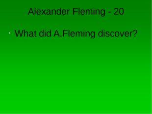 Alexander Graham Bell - 10 What did Alexander Graham Bell invent?