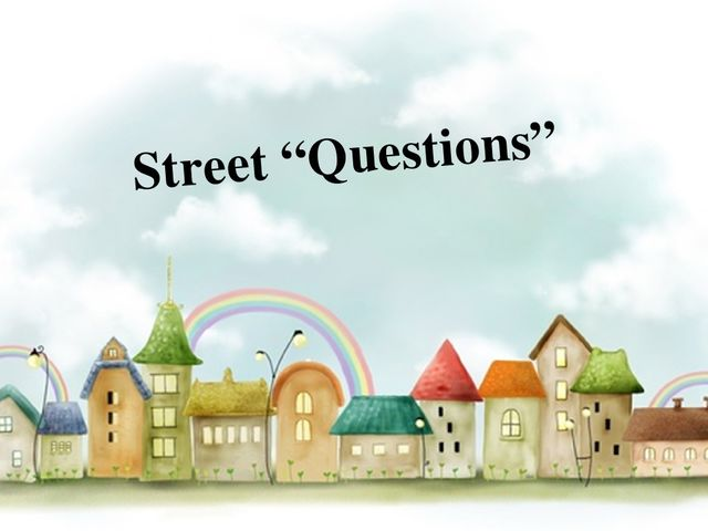 "Street ""Questions"""