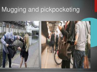 Mugging and pickpocketing