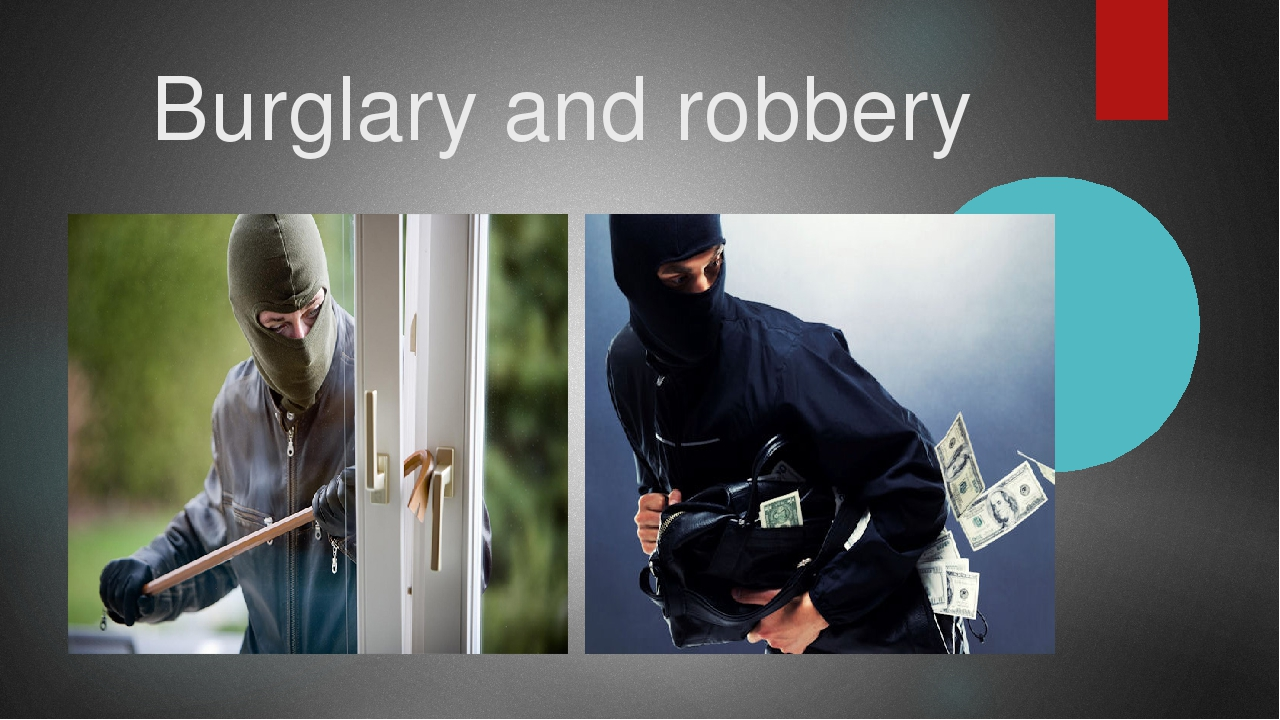 Burglary and robbery