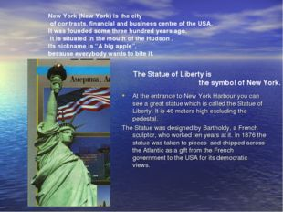 At the entrance to New York Harbour you can see a great statue which is call