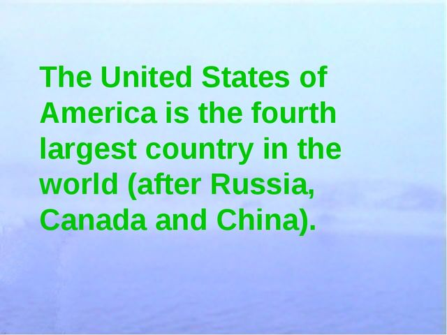 The United States of America is the fourth largest country in the world (afte...