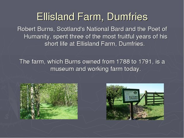 Ellisland Farm, Dumfries Robert Burns, Scotland's National Bard and the Poet...