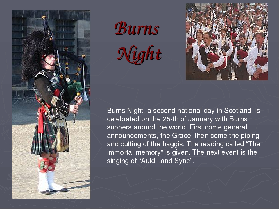 Burns Night Burns Night, a second national day in Scotland, is celebrated on...