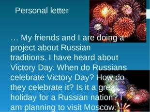 Personal letter … My friends and I are doing a project about Russian traditio