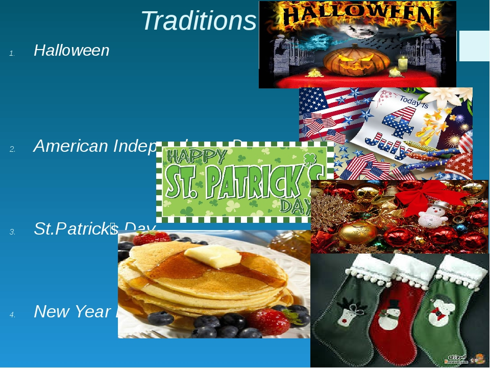 Traditions Halloween American Independence Day St.Patrick̍s Day New Year Day...