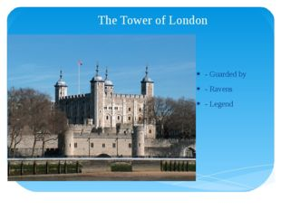 The Tower of London - Guarded by - Ravens - Legend