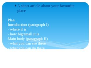 Plan Introduction (paragraph I) - where it is - how big/small it is Main body