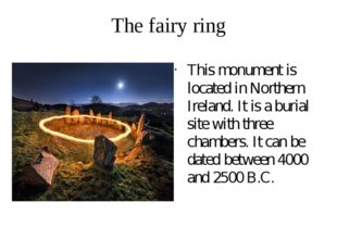 The fairy ring This monument is located in Northern Ireland. It is a burial s