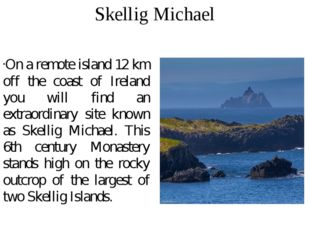 Skellig Michael On a remote island 12 km off the coast of Ireland you will fi