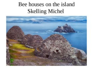 Bee houses on the island Skelling Michel