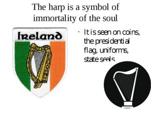 The harp is a symbol of immortality of the soul It is seen on coins, the pres