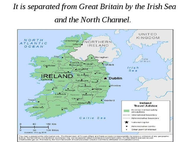 It is separated from Great Britain by the Irish Sea and the North Channel.