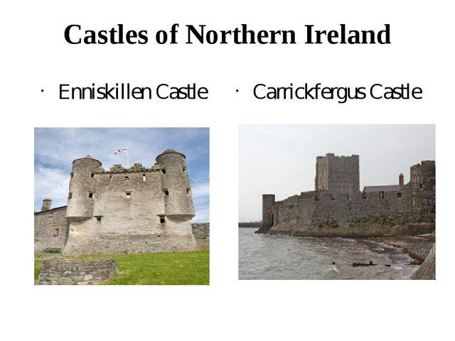 Castles of Northern Ireland Enniskillen Castle Carrickfergus Castle
