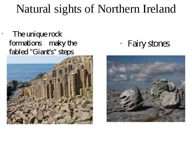 Natural sights of Northern Ireland The unique rock formations makу the fabled...