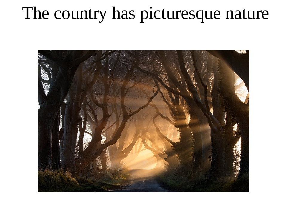 The country has picturesque nature