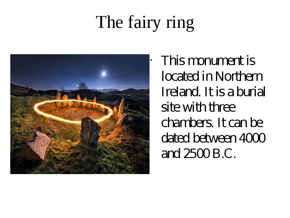 The fairy ring This monument is located in Northern Ireland. It is a burial s...