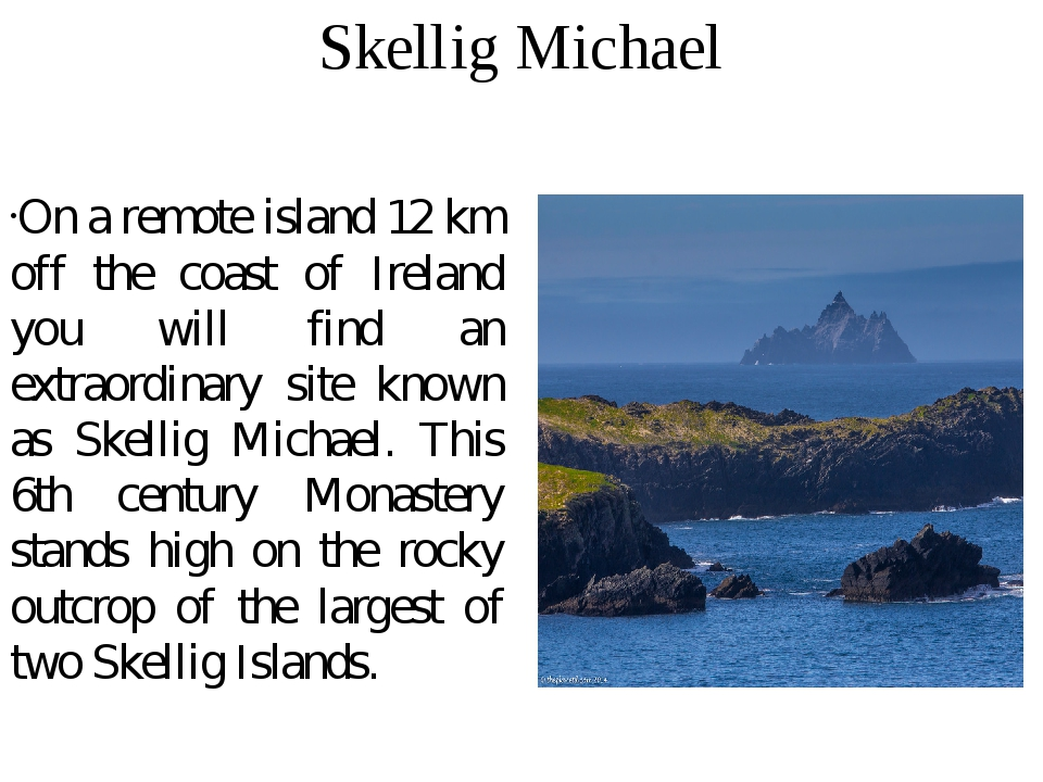 Skellig Michael On a remote island 12 km off the coast of Ireland you will fi...