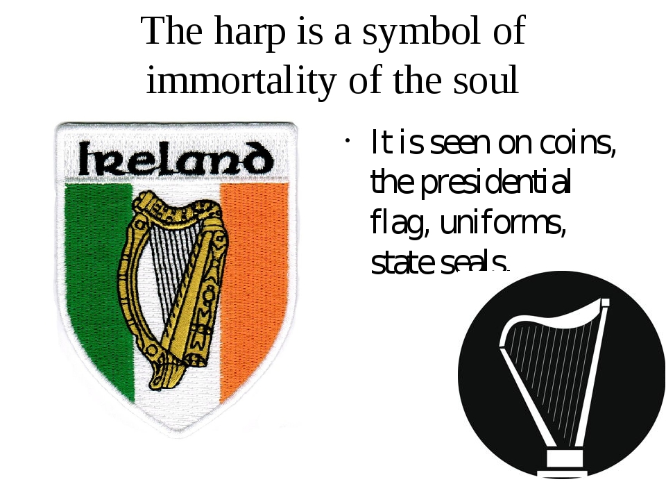 The harp is a symbol of immortality of the soul It is seen on coins, the pres...