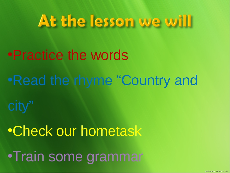 "Practice the words Read the rhyme ""Country and city"" Check our hometask Train..."