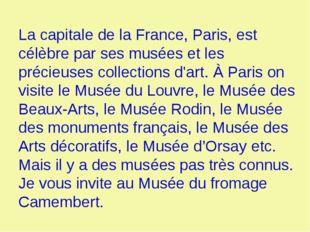La capitale de la France, Paris, est célèbre par ses musées et les précieuses