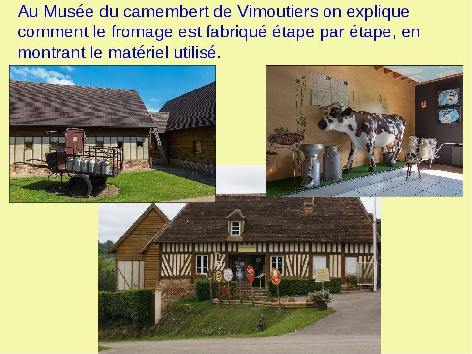 Au Musée du camembert de Vimoutiers on explique comment le fromage est fabriq...