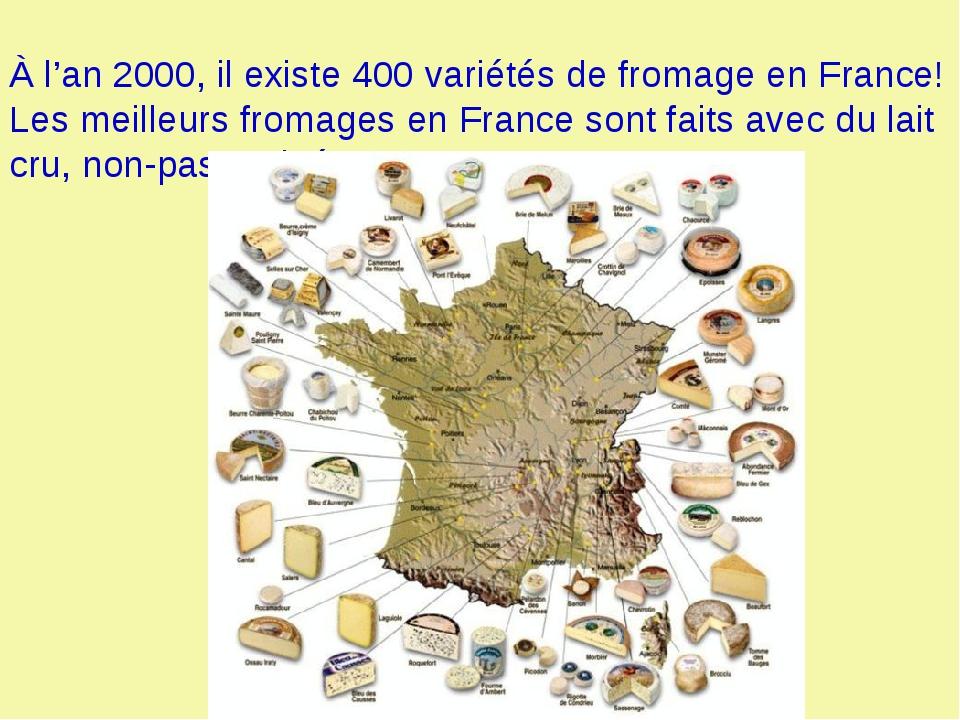 À l'an 2000, il existe 400 variétés de fromage en France! Les meilleurs from...