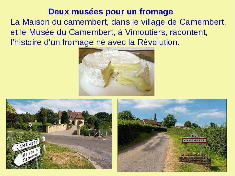Deux musées pour un fromage La Maison du camembert, dans le village de Camem...